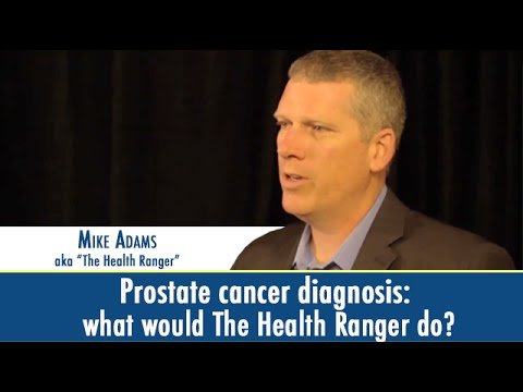 Prostate Cancer Diagnosis: What Would The Health Ranger Do?