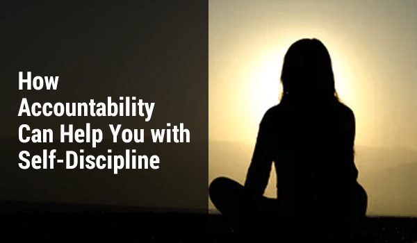 Accountability and Self Discipline